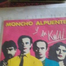 Discos de vinilo: SINGLE MONCHO ALPUENTE Y LOS KWAI. MOVIEPLAY 1980 . Lote 51232668
