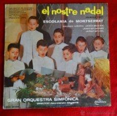 Discos de vinilo: EL NOSTRE NADAL ESCOLANIA DE MONTSERRAT LP ALHAMBRA MCC 30086 AÑO 1962 EXCELENTE. Lote 51238693