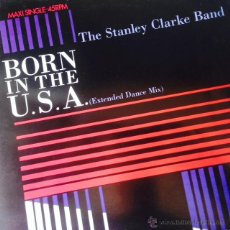 Discos de vinilo: THE STANLEY CLARKE BAND - BORN IN THE U.S.A. . MAXI SINGLE . 1985 HOLLAND. Lote 51241431