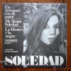 Discos de vinilo: SOLEDAD - EN ARANJUEZ CON TU AMOR + ME LLAMO SOLEDAD + LO BLANCO Y LO NEGRO. Lote 51255851