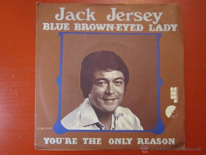 JACK JERSEY - BLUE BROWN-EYED LADY - YOU'RE THE ONLY REASON - EMI - SINGLE - AÑO 1976 - [VG+/VG+] (Música - Discos - Singles Vinilo - Country y Folk)