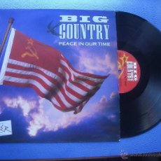 Discos de vinilo: BIG COUNTRY PEACE IN OUR TIME MAXI ENGLAND 1989 PDELUXE. Lote 51327218