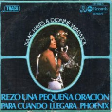 Discos de vinilo: ISAAC HAYES & DIONNE WARWICK, SG, BY THE TIME I GET TO PHOENIX + 1, AÑO 1977. Lote 51330839