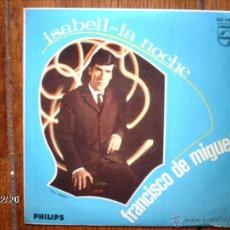 Discos de vinilo: FRANCISCO DE MIGUEL - ISABELL + LA NOCHE . Lote 51331105