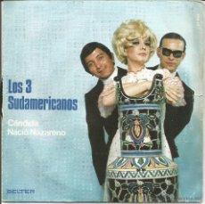 Discos de vinilo: LOS 3 SUDAMERICANOS-CANDIDA + NACIO NAZRENO SINGLE VINILO 1970 SPAIN. Lote 51336807