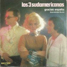 Discos de vinilo: LOS 3 SUDAMERICANOS-GRACIAS ESPAÑA + BIENVENIDA LLUVIA SINGLE VINILO 1970 SPAIN. Lote 51336816