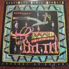 Discos de vinilo: LADYSMITH BLACK MAMBAZO - JOURNEY OF DREAMS. LP WARNER BROS RECORDS 1988. Lote 51338512