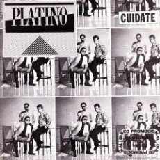 Discos de vinilo: PLATINO-CUIDATE SINGLE VINILO 1984 PROMOCIONAL SPAIN. Lote 51341200