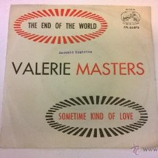 Discos de vinilo: VALERIE MASTERS.THE END OF THE WOLD.SINGLE.ESPAÑA 1963.ODEON.. Lote 51342243