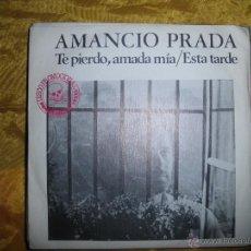 Dischi in vinile: AMANCIO PRADA. TE PIERDO, AMADA MIA / ESTA TARDE. PROMOCIONAL. MOVIEPLAY 1977. IMPECABLE. Lote 51344977