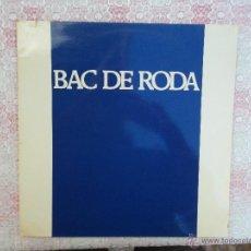 Discos de vinilo: BAC DE RODA - ARIOLA 1977. Lote 51347873