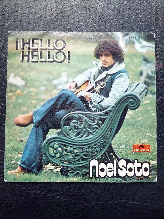 SINGLE NOEL SOTO - ¡HELLO HELLO! - POLYDOR 1975. (Música - Discos - Singles Vinilo - Otros estilos)