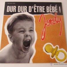 Discos de vinilo: JORDY - DUR DUR D'ÊTRE BEBE! (2 VERSIONES) MAXI SINGLE 1992 SPAIN. Lote 51373891
