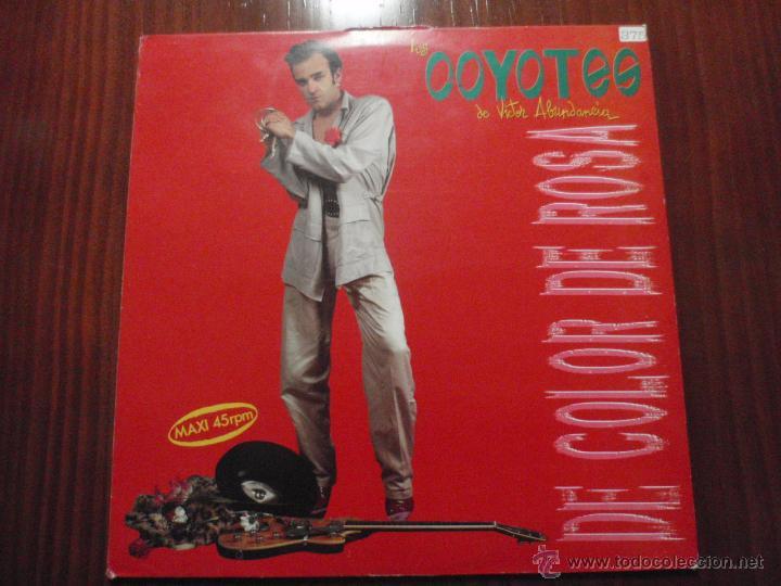 LOS COYOTES DE VÍCTOR ABUNDANCIA - DE COLOR DE ROSA. MAXI-SINGLE VINILO, 3 CIPRESES 1988 (Música - Discos de Vinilo - Maxi Singles - Grupos Españoles de los 70 y 80)