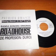 Discos de vinilo: PATRICK SWAYZE RAISING HEAVEN BANDA SONORA ROADHOUSE SINGLE DE VINILO PROMO ESPAÑOL 1989. Lote 51389266