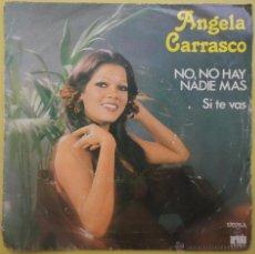 Disques de vinyle: ANGELA CARRASCO. NO, NO HAY NADIE MAS. Lote 51440057