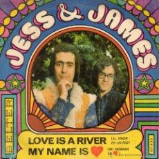 Discos de vinilo: JESS & JAMES, SG, LOVE IS A RIVER + 1, AÑO 1969. Lote 51445595
