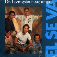 Discos de vinil: DR. LIVINGSTONE, SUPONGO - EL SE VA (SINGLE ESPAÑOL DE 1990). Lote 51454732