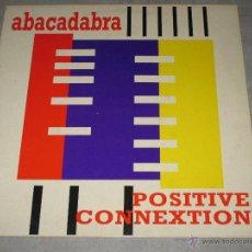 Discos de vinilo: POSITIVE CONNEXTION - ABACADABRA - MAXI. Lote 51462714