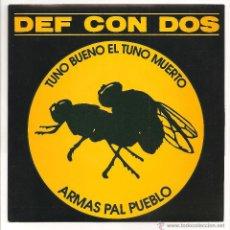 Dischi in vinile: DEF CON DOS - TUNO BUENO EL TUNO MUERTO / ARMAS PAL PUEBLO(DRO - DG044 - 1993). Lote 51470825
