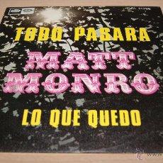 Discos de vinilo: MATT MONRO TODO PASARA - LO QUE QUEDO / SINGLE 1969. Lote 51487224