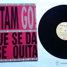 Discos de vinilo: TAM TAM GO! - LO QUE SE DA NO SE QUITA (3 VERSIONES) (MAXI PROMO 1993). Lote 51490894