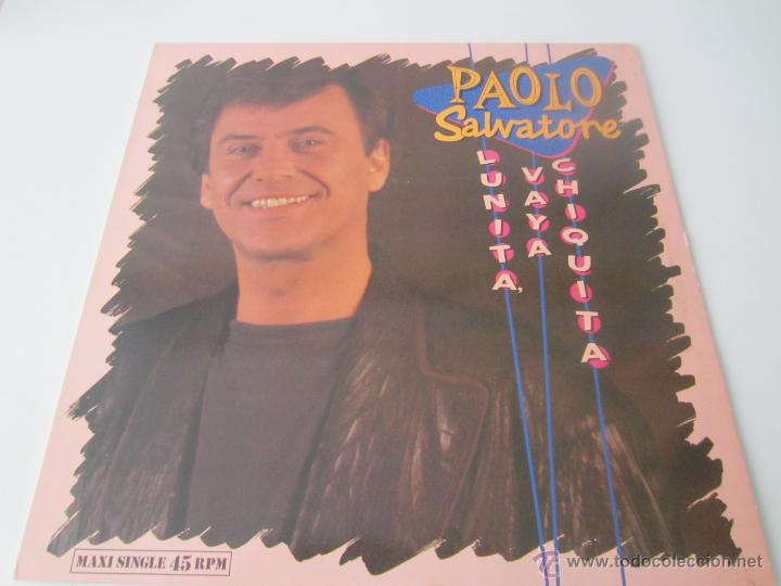 Discos de vinilo: PAOLO SALVATORE (MANOLO GAS) - LUNITA, VAYA CHIQUITA (2 VERSIONES) 1989 SPAIN MAXI SINGLE - Foto 1 - 128604216