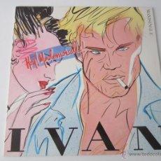 Discos de vinilo: IVAN - HEY MADEMOISELLE (2 VERSIONES) 1986 SPAIN MAXI SINGLE. Lote 51491516