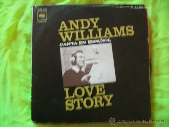 ANDY WILLIAMS - LOVE STORY (CANTA EN ESPAÑOL) SINGLE CBS 1971 (Música - Discos - Singles Vinilo - Cantautores Internacionales)