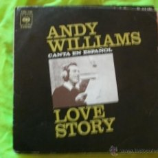 Discos de vinilo: ANDY WILLIAMS - LOVE STORY (CANTA EN ESPAÑOL) SINGLE CBS 1971. Lote 51493470