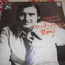 Discos de vinilo: ROBERTO REY-LP CANCIONES INEDITAS-1976. Lote 51495045