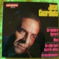 Discos de vinilo: EP. JOSE GUARDIOLA. UN HOMBRE LLORARÁ/MAS/HA SIDO FACIL DECIRTE ADIOS/PROBABLEMENTE. VERGARA. 1966. Lote 51496166