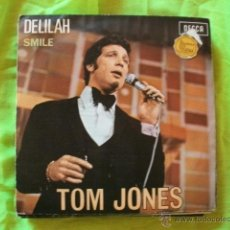 Discos de vinilo: SINGLE.TOM JONES. DELILAH/SMILE.DECCA. 1967. Lote 51496348