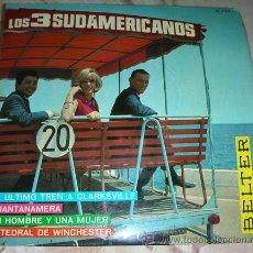 Discos de vinilo: LOS TRES SUDAMERICANOS - EL ULTIMO TREN A CLARKSVILLE + 3 - EP BELTER. Lote 51497198