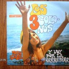Discos de vinilo: LOS 3 COLONOS - MARIA ISABEL + Y VOY POR LA CARRETERA . Lote 51500020
