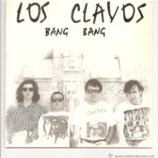 Discos de vinilo: LOS CLAVOS - BANG BANG (ROMILAR-D RECORDS - 040 - 1991). Lote 51517796