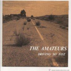 Discos de vinilo: THE AMATEURS - DRIVING SO FAST (ROMILAR-D RECORDS - 041 - 1991). Lote 51518348