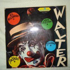 Discos de vinilo: WALTER EP , 1966 - PAYASO/ EL MUSIQUERO/ LEJOS DE MI VERA/ SIGUEME.. Lote 51528301