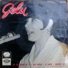 Discos de vinilo: GELU. NO SOY DIGNA DE TI/ QUE HARÁS/ EL AMOR/ AMORE MIO. EMI-MASTERVOICE, ESP. 1963 EP. Lote 51535654