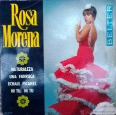 Discos de vinilo: ROSA MORENA. NATURALEZA/ UNA FARRUCA/ ECHALE PICANTE/ NI TU, NI TU. BELTER, ESP. 1967 EP. Lote 51567655
