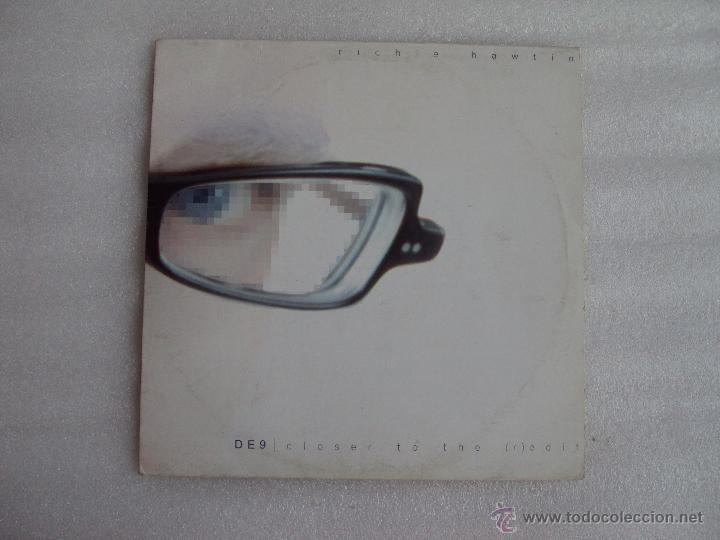 RICHIE HAWTIN, DE9, CLOSER TO THE (R)EDIT, DISCO DE 10 PULGADAS EDICION INGLESA 2001 (Música - Discos de Vinilo - Maxi Singles - Electrónica, Avantgarde y Experimental)