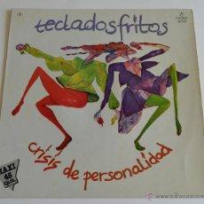 Discos de vinilo: TECLADOS FRITOS - CRISIS DE PERSONALIDAD. Lote 51596687