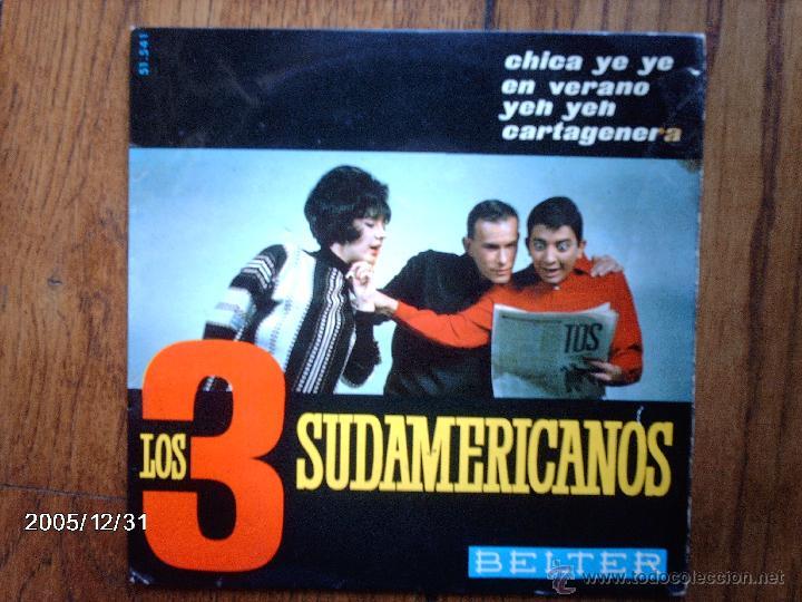 LOS 3 SUDAMERICANOS - CARTAGENERA + EN VERANO + ¡ YEH, YEH! + CHICA YE YE (Música - Discos de Vinilo - EPs - Grupos Españoles de los 70 y 80)