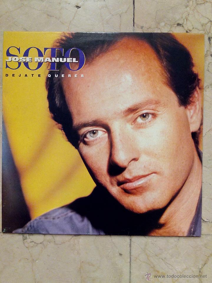 LP JOSE MANUEL SOTO - DEJATE QUERER - EPIC 1991. (Música - Discos - LP Vinilo - Otros estilos)