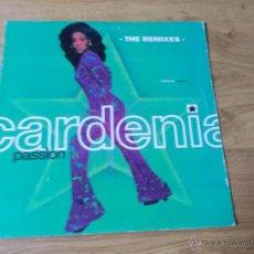 Discos de vinilo: CARDENIA. THE REMIXES. PASSION. MAXI 12. Lote 51613368