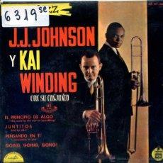 Discos de vinilo: J.J.JOHNSON Y KAI WINDING / EL PRINCIPIO DE ALGO / JUNTITOS + 2 (EP 1961). Lote 51614166