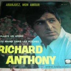 Discos de vinilo: RICHARD ANTHONY - ARANJUEZ MON AMOUR + 2 - EP 1967. Lote 51619791