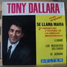 Discos de vinilo: EP DE TONY DALLARA CANTANDO EN ESPAÑOL, SE LLAMA MARIA + 3. Lote 51629000