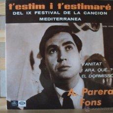 Discos de vinilo: EP DE A. PARERA FONS, T´ESTIM I T´ESTIMARE + 3, AÑO 1967. Lote 51629113