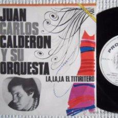 Discos de vinilo: JUAN CARLOS CALDERON Y SU ORQUESTA - '' LA, LA, LA / EL TITIRITERO '' SINGLE SPAIN 1968 PROMO. Lote 51630471